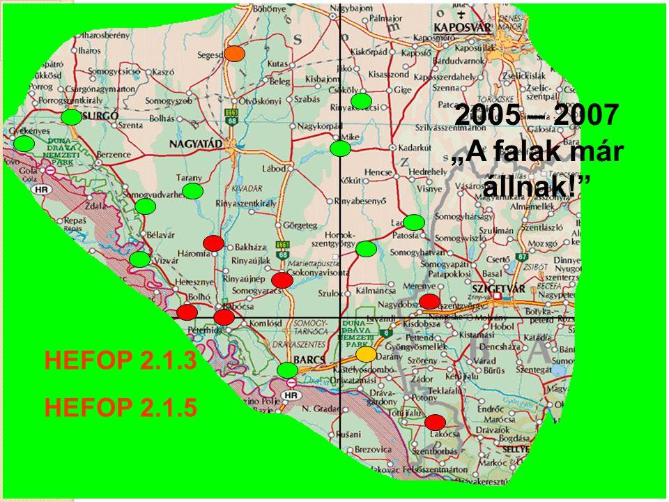 """2005 – 2007 """"A falak már állnak! HEFOP 2.1.3 HEFOP 2.1.5"""