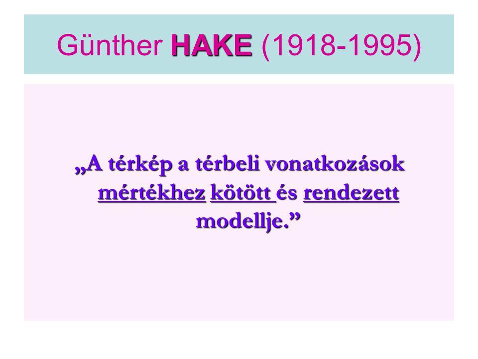 """HAKE Günther HAKE (1918-1995) """"A térkép a térbeli vonatkozások mértékhez kötött és rendezett modellje."""""""