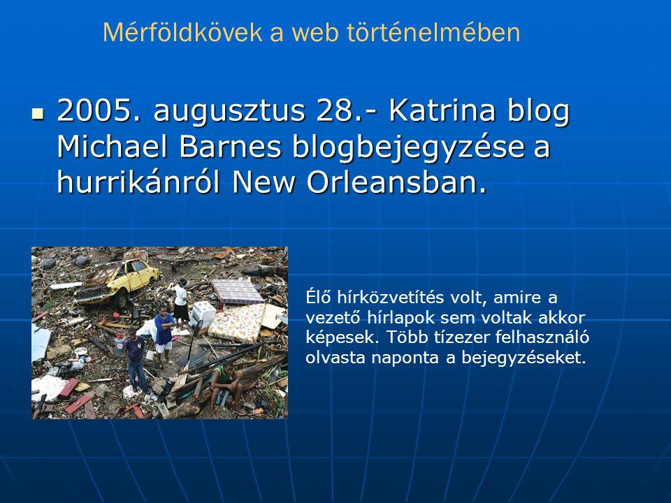  2005.augusztus 28.- Katrina blog Michael Barnes blogbejegyzése a hurrikánról New Orleansban.