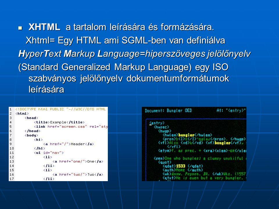  XHTML a tartalom leírására és formázására.