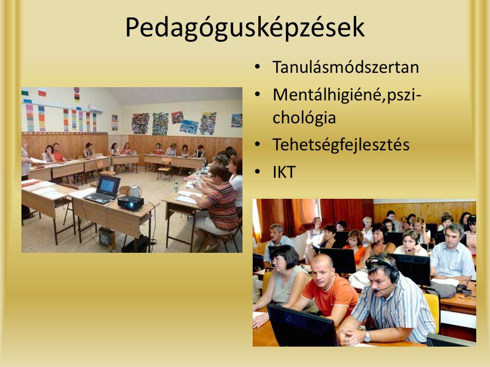 Pedagógusképzések • Tanulásmódszertan • Mentálhigiéné,pszi- chológia • Tehetségfejlesztés • IKT