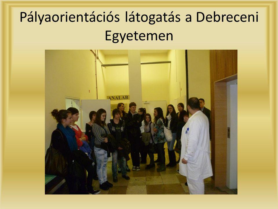 Pályaorientációs látogatás a Debreceni Egyetemen