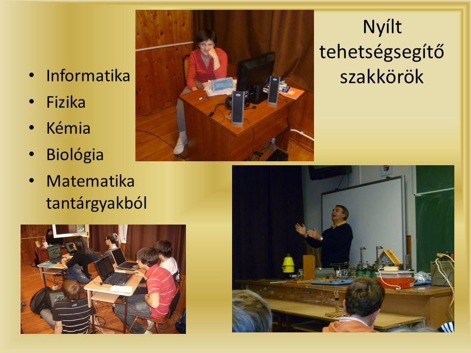 Nyílt tehetségsegítő szakkörök • Informatika • Fizika • Kémia • Biológia • Matematika tantárgyakból