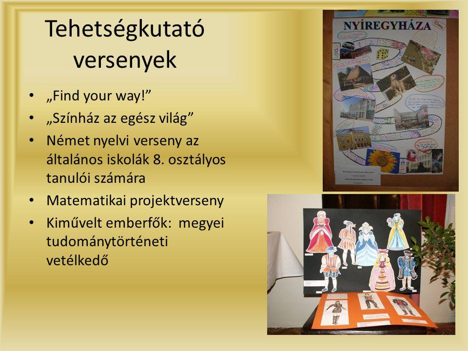 """Tehetségkutató versenyek • """"Find your way! • """"Színház az egész világ • Német nyelvi verseny az általános iskolák 8."""