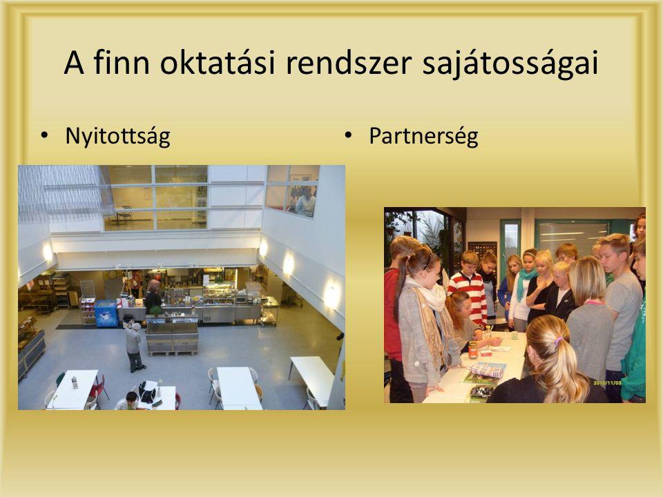 A finn oktatási rendszer sajátosságai • Nyitottság • Partnerség