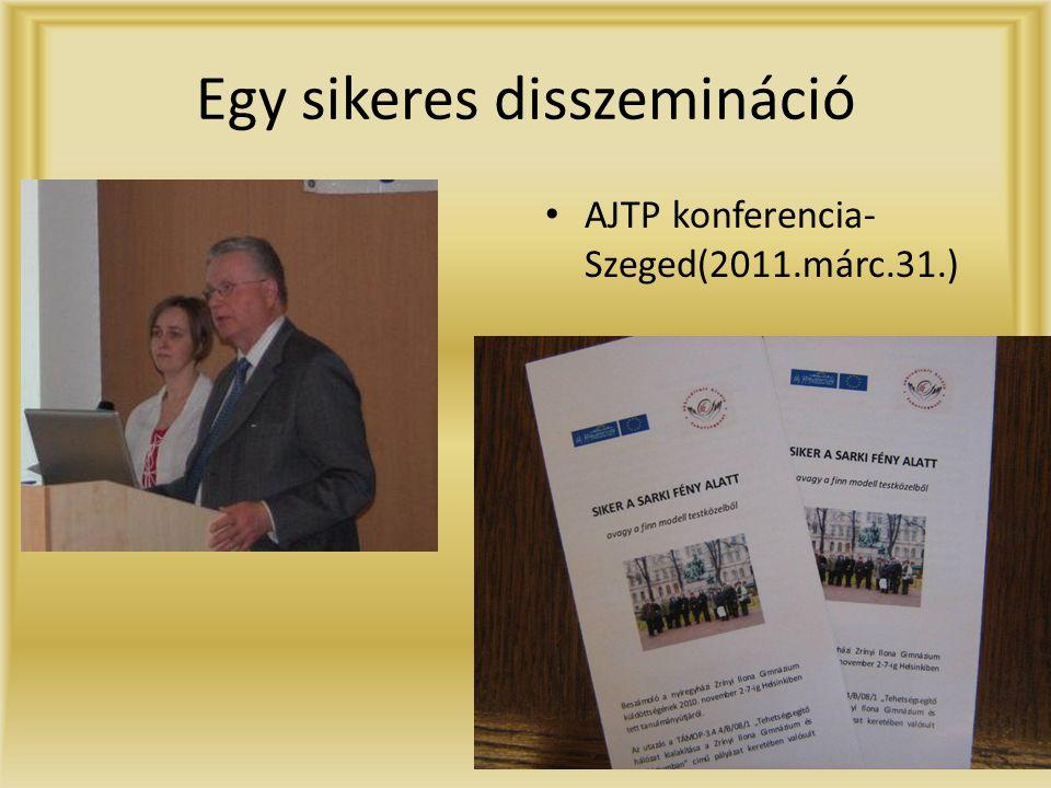 Egy sikeres disszemináció • AJTP konferencia- Szeged(2011.márc.31.)