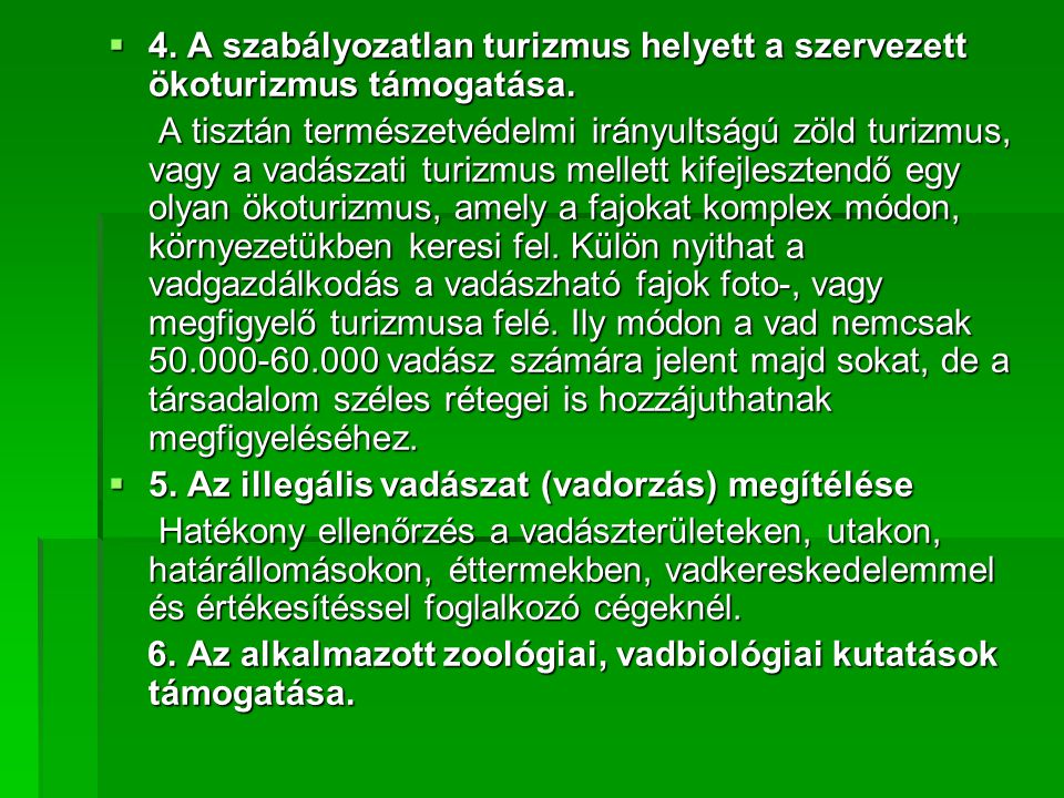  4.A szabályozatlan turizmus helyett a szervezett ökoturizmus támogatása.