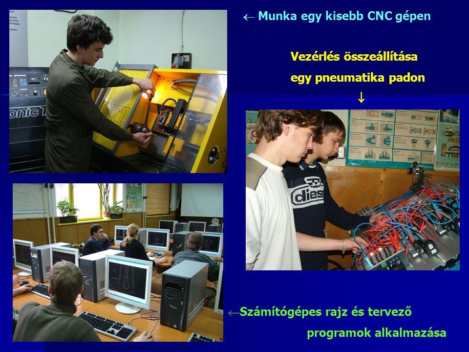  Munka egy kisebb CNC gépen Vezérlés összeállítása egy pneumatika padon   Számítógépes rajz és tervező programok alkalmazása