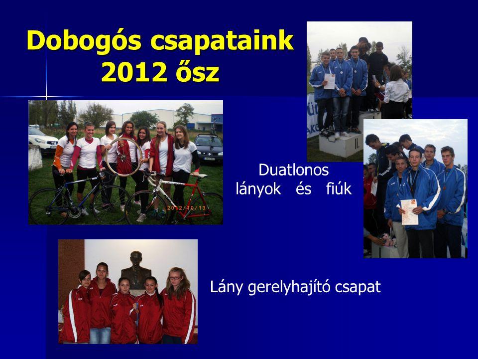 Dobogós csapataink 2012 ősz Duatlonos lányok és fiúk Lány gerelyhajító csapat