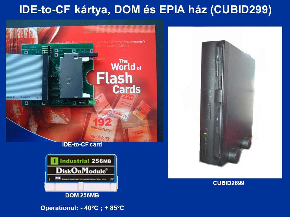 IDE-to-CF kártya, DOM és EPIA ház (CUBID299) IDE-to-CF card CUBID2699 DOM 256MB Operational: - 40°C ; + 85°C