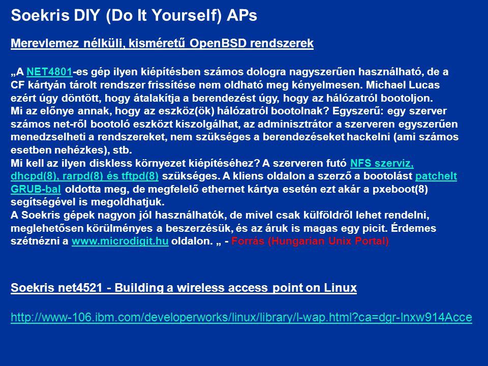 """Soekris DIY (Do It Yourself) APs Merevlemez nélküli, kisméretű OpenBSD rendszerek """"A NET4801-es gép ilyen kiépítésben számos dologra nagyszerűen haszn"""