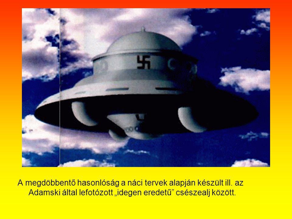 """A megdöbbentő hasonlóság a náci tervek alapján készült ill. az Adamski által lefotózott """"idegen eredetű"""" csészealj között."""