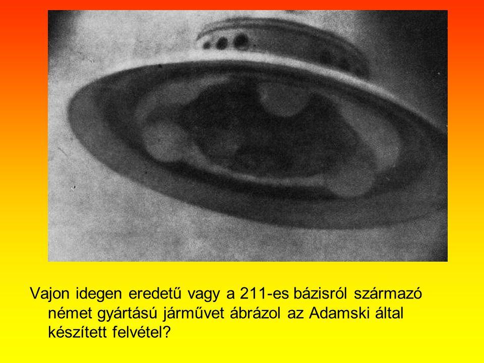 Vajon idegen eredetű vagy a 211-es bázisról származó német gyártású járművet ábrázol az Adamski által készített felvétel?
