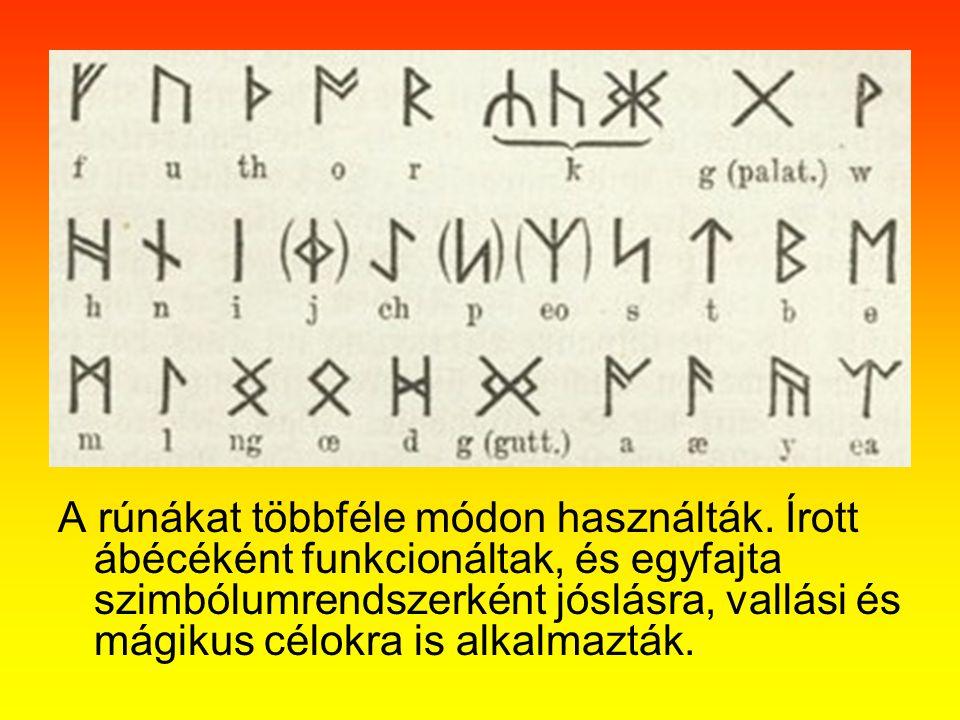 A rúnákat többféle módon használták. Írott ábécéként funkcionáltak, és egyfajta szimbólumrendszerként jóslásra, vallási és mágikus célokra is alkalmaz