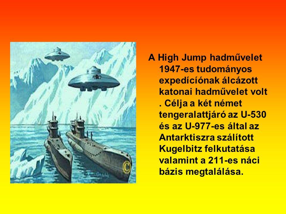 A High Jump hadművelet 1947-es tudományos expedícíónak álcázott katonai hadművelet volt. Célja a két német tengeralattjáró az U-530 és az U-977-es ált