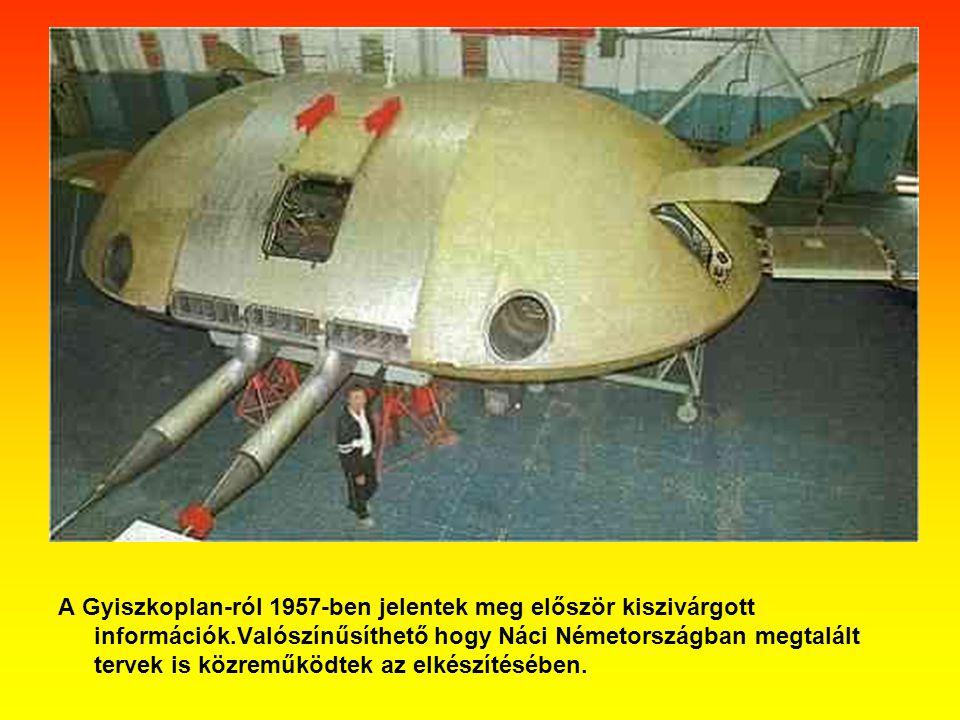 A Gyiszkoplan-ról 1957-ben jelentek meg először kiszivárgott információk.Valószínűsíthető hogy Náci Németországban megtalált tervek is közreműködtek a