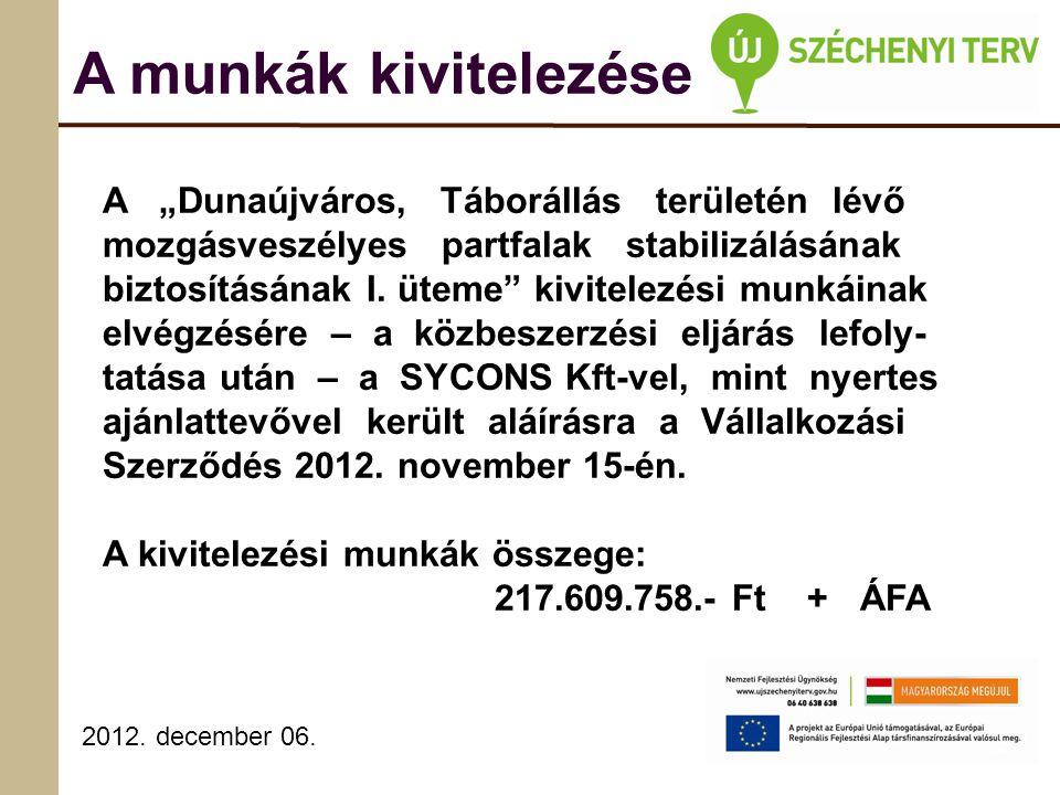 2012.december 06. A kivitelezés műszaki tartalma -víztelenítő ejtőkutak telepítése: cca.