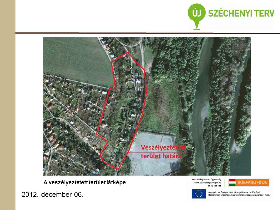 2012. december 06. A veszélyeztetett terület látképe