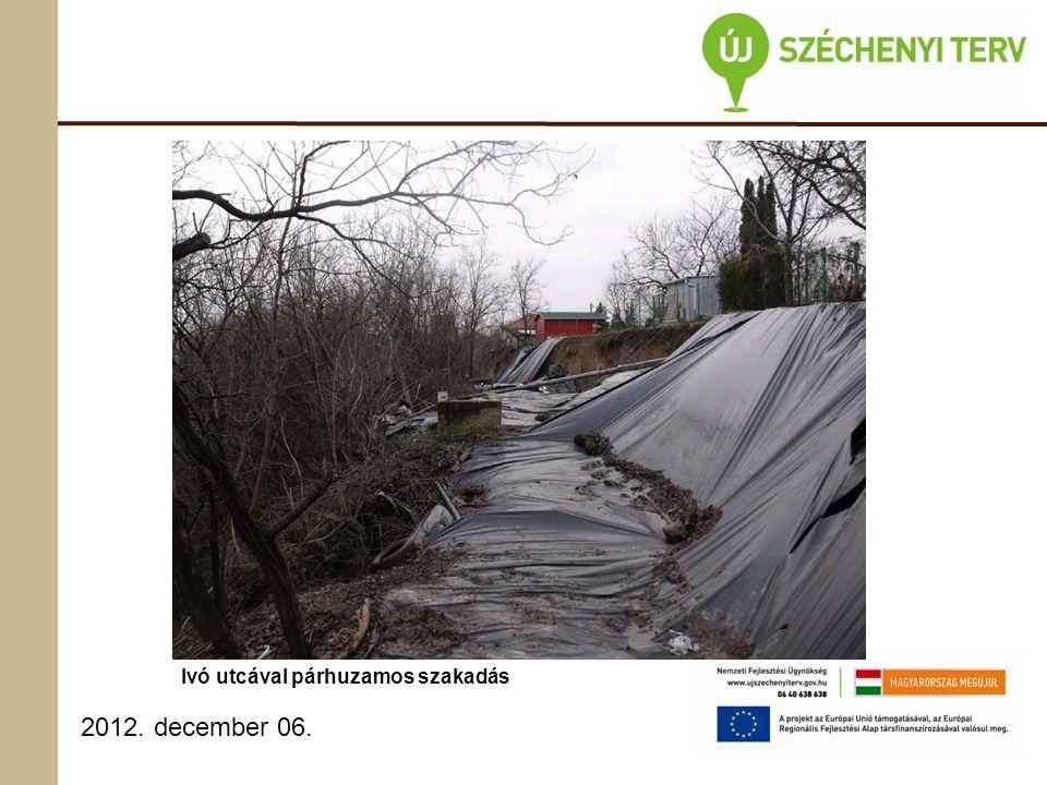 2012. december 06. Ivó utcával párhuzamos szakadás