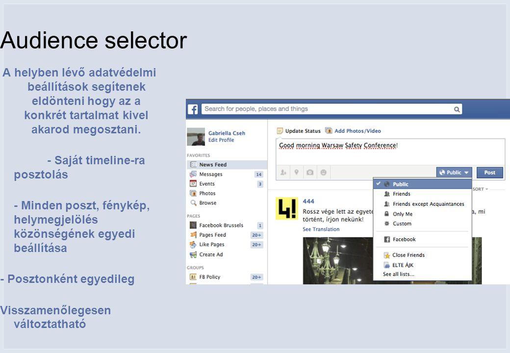 Audience selector A helyben lévő adatvédelmi beállítások segítenek eldönteni hogy az a konkrét tartalmat kivel akarod megosztani.