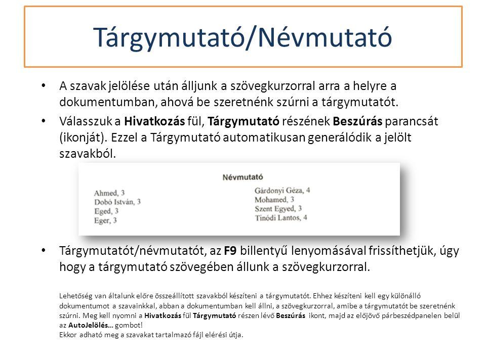 • A szavak jelölése után álljunk a szövegkurzorral arra a helyre a dokumentumban, ahová be szeretnénk szúrni a tárgymutatót.