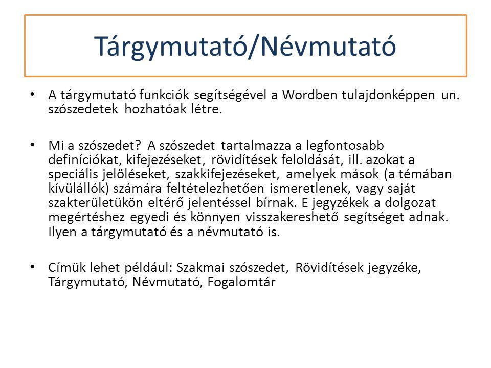 • A tárgymutató funkciók segítségével a Wordben tulajdonképpen un.