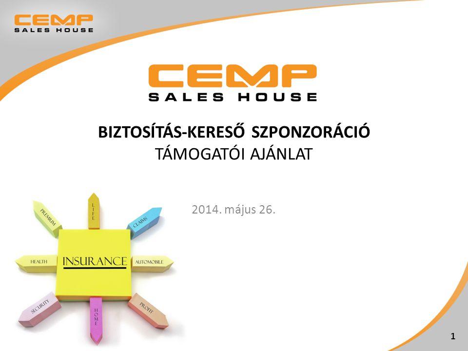 BIZTOSÍTÁS-KERESŐ SZPONZORÁCIÓ TÁMOGATÓI AJÁNLAT 2014. május 26. 1