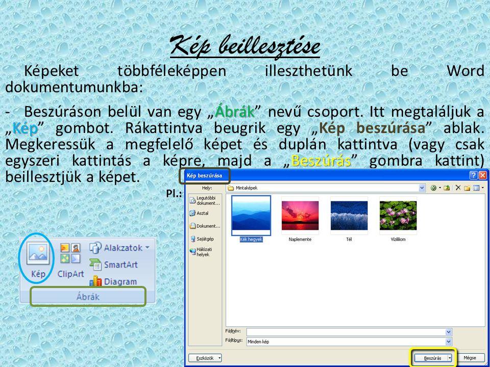 Képek és ClipArt-elemek Számos forrásból beilleszthetők vagy bemásolhatók a dokumentumba, például letölthet egy ClipArt-elemet egy internetes szolgáltatótól, bemásolhatja egy weblapról, vagy beillesztheti egy fájlból, amelybe képeket mentett.