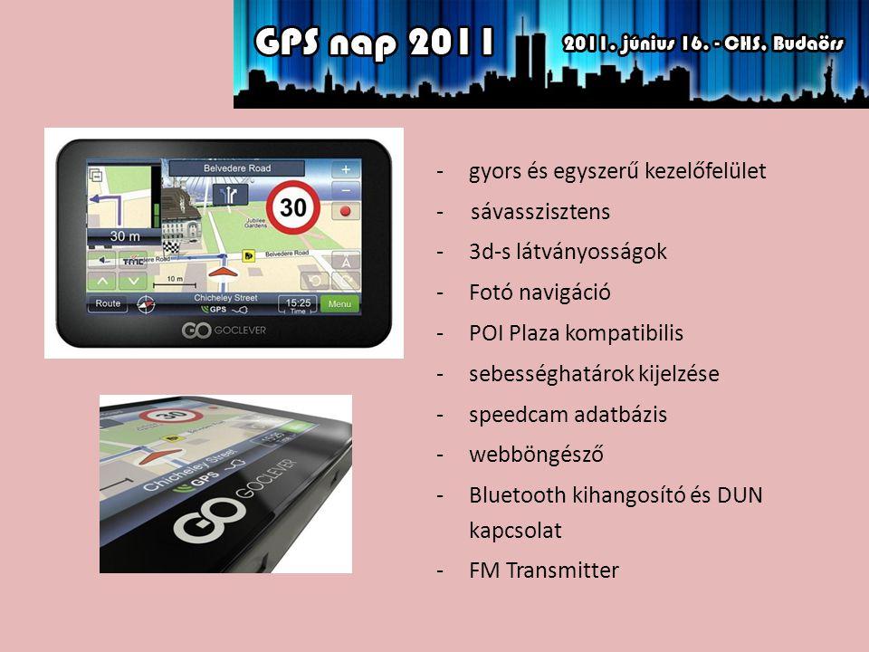 -gyors és egyszerű kezelőfelület - sávasszisztens -3d-s látványosságok -Fotó navigáció -POI Plaza kompatibilis -sebességhatárok kijelzése -speedcam adatbázis -webböngésző -Bluetooth kihangosító és DUN kapcsolat -FM Transmitter