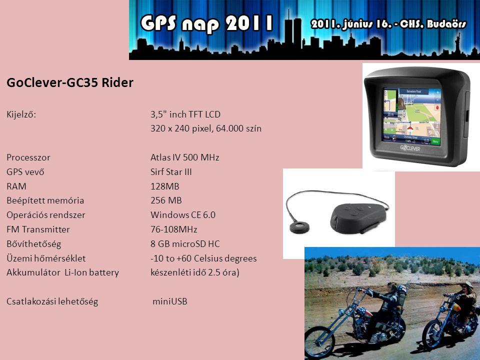 GoClever-GC35 Rider Kijelző: 3,5 inch TFT LCD 320 x 240 pixel, 64.000 szín ProcesszorAtlas IV 500 MHz GPS vevőSirf Star III RAM128MB Beépített memória256 MB Operációs rendszerWindows CE 6.0 FM Transmitter76-108MHz Bővíthetőség 8 GB microSD HC Üzemi hőmérséklet-10 to +60 Celsius degrees Akkumulátor Li-Ion battery készenléti idő 2.5 óra) Csatlakozási lehetőség miniUSB
