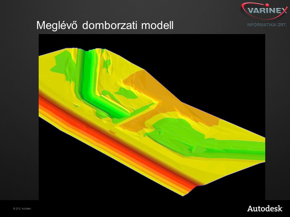 © 2012 Autodesk Meglévő domborzati modell