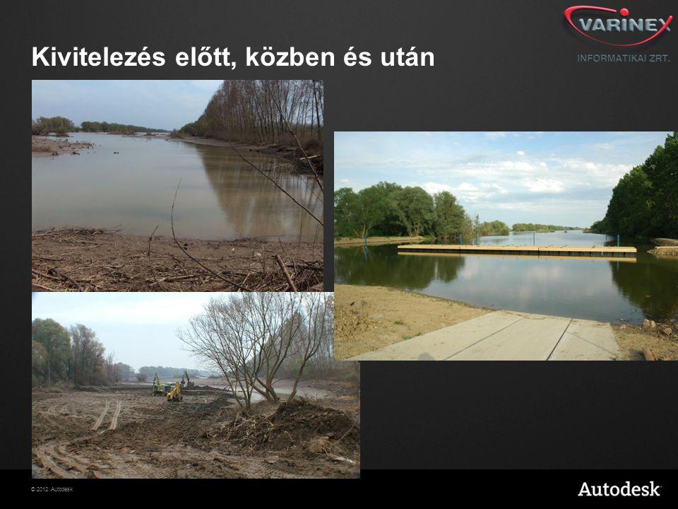 © 2012 Autodesk Kivitelezés előtt, közben és után