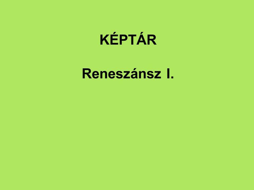 KÉPTÁR Reneszánsz I.