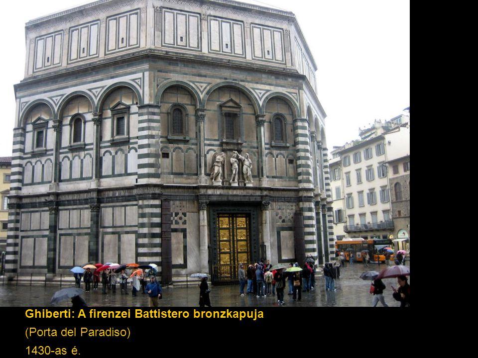 Ghiberti: A firenzei Battistero bronzkapuja (Porta del Paradiso) 1430-as é.