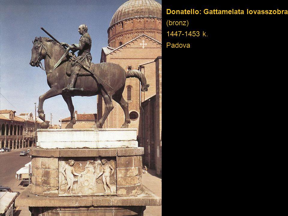 Donatello: Gattamelata lovasszobra (bronz) 1447-1453 k. Padova