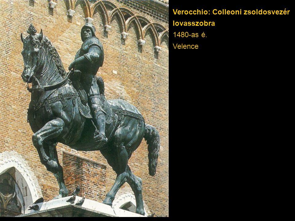 Verocchio: Colleoni zsoldosvezér lovasszobra 1480-as é. Velence
