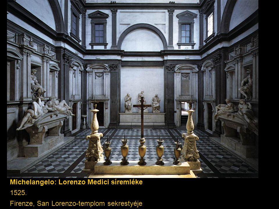 Michelangelo: Michelangelo: Lorenzo Medici síremléke 1525. Firenze, San Lorenzo-templom sekrestyéje