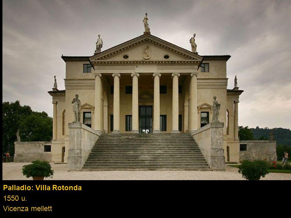 Palladio: Villa Rotonda 1550 u. Vicenza mellett