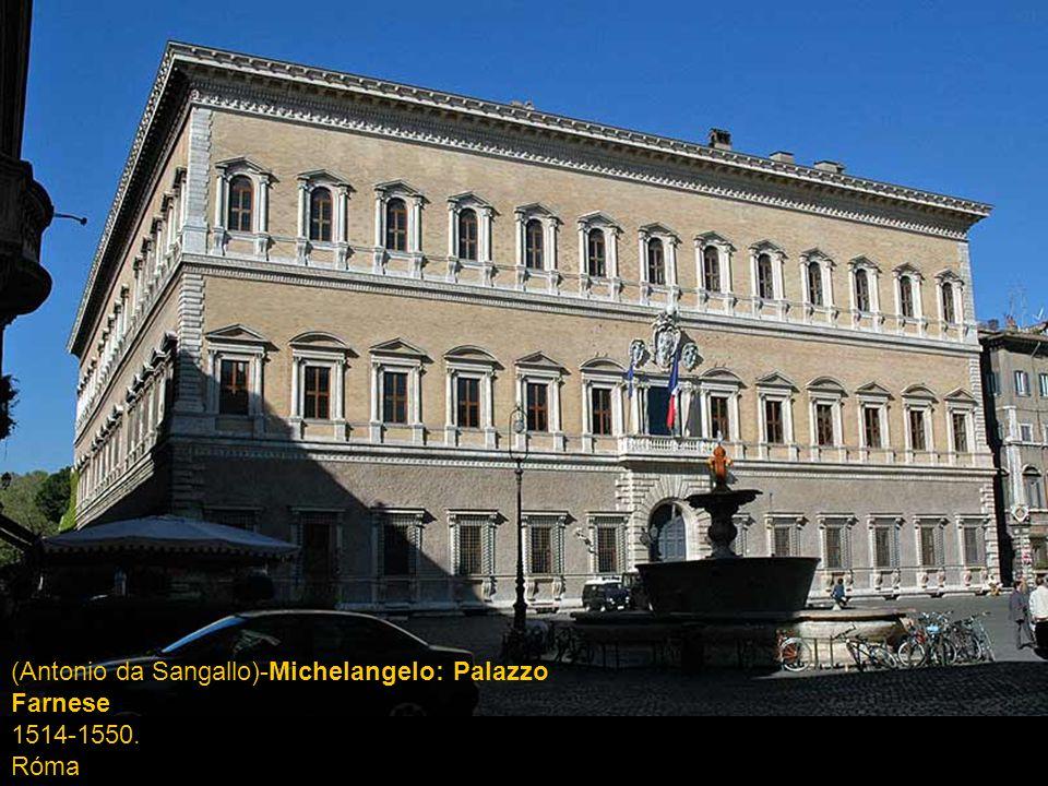 (Antonio da Sangallo)-Michelangelo: Palazzo Farnese 1514-1550. Róma