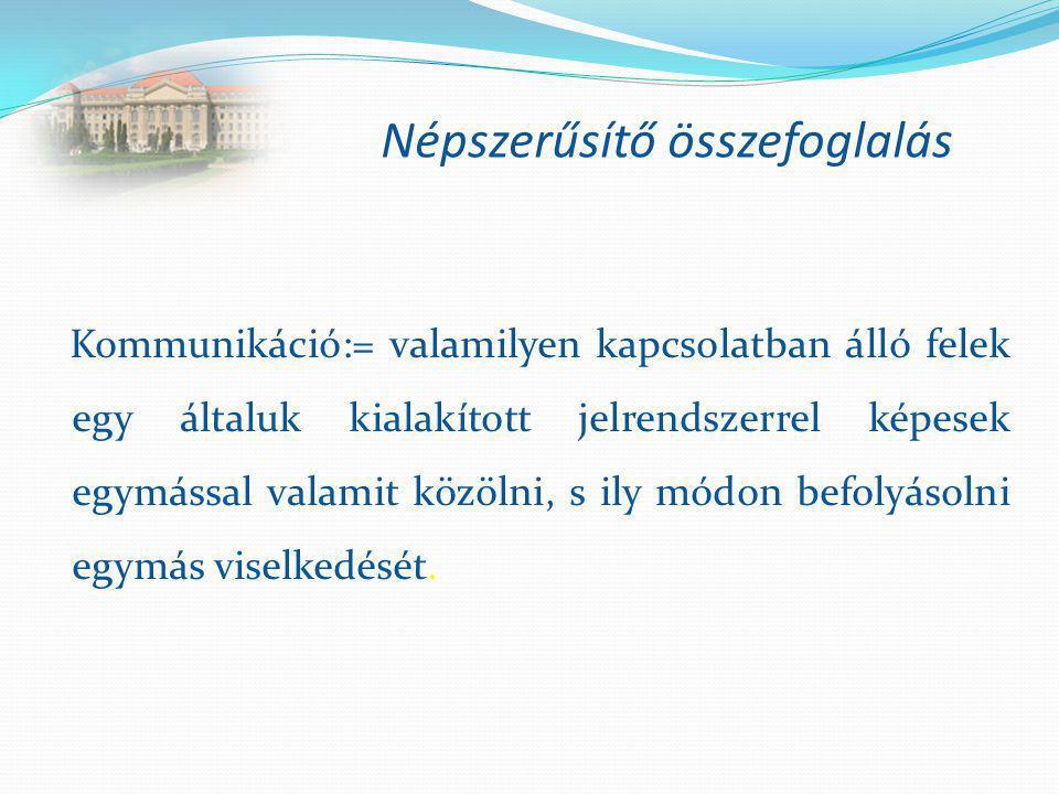 Az emberi kommunikáció  Biológiai információátadás  Társadalmi információátadás Debreceni Egyetem