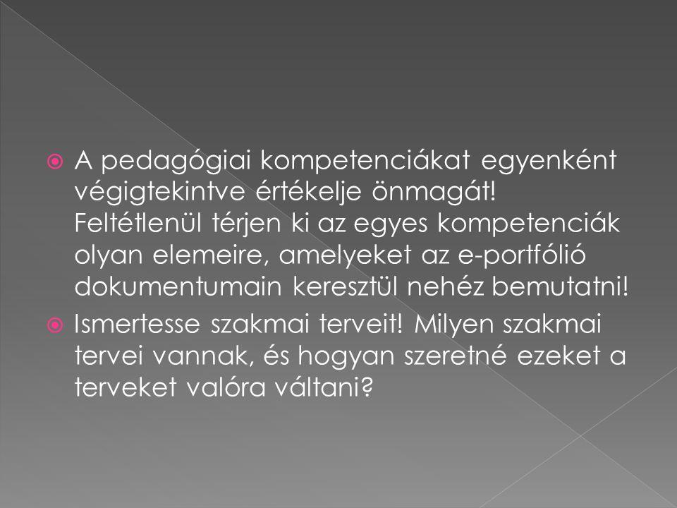  A pedagógiai kompetenciákat egyenként végigtekintve értékelje önmagát.