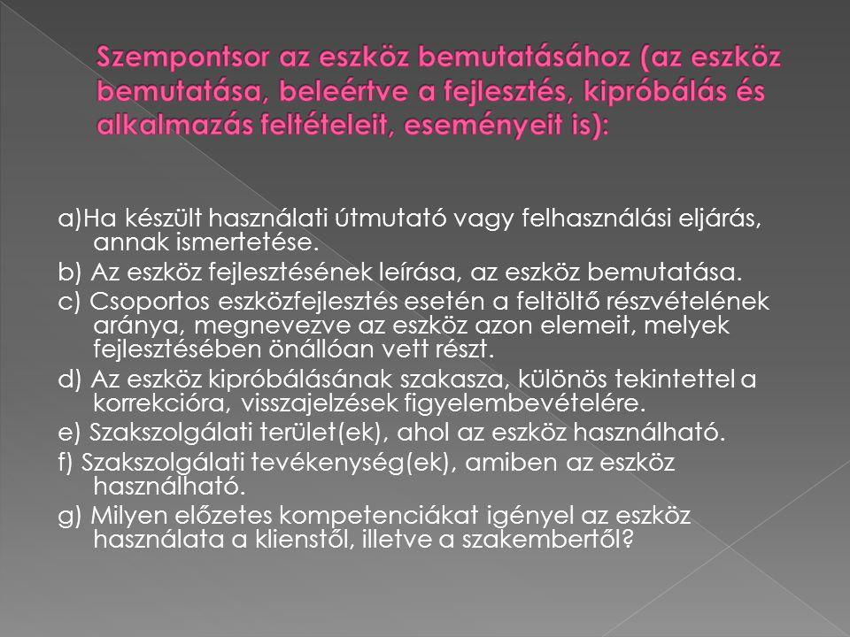 a)Ha készült használati útmutató vagy felhasználási eljárás, annak ismertetése.