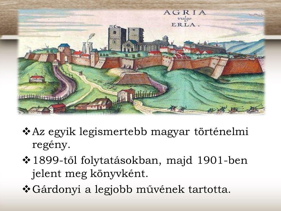  Az egyik legismertebb magyar történelmi regény.