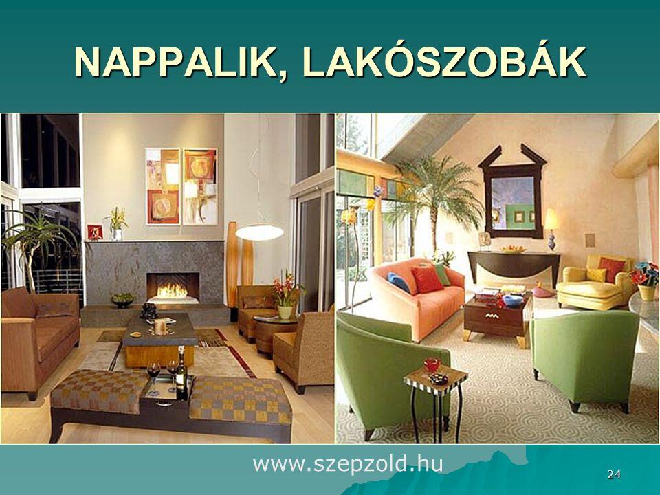 24 NAPPALIK, LAKÓSZOBÁK www.szepzold.hu