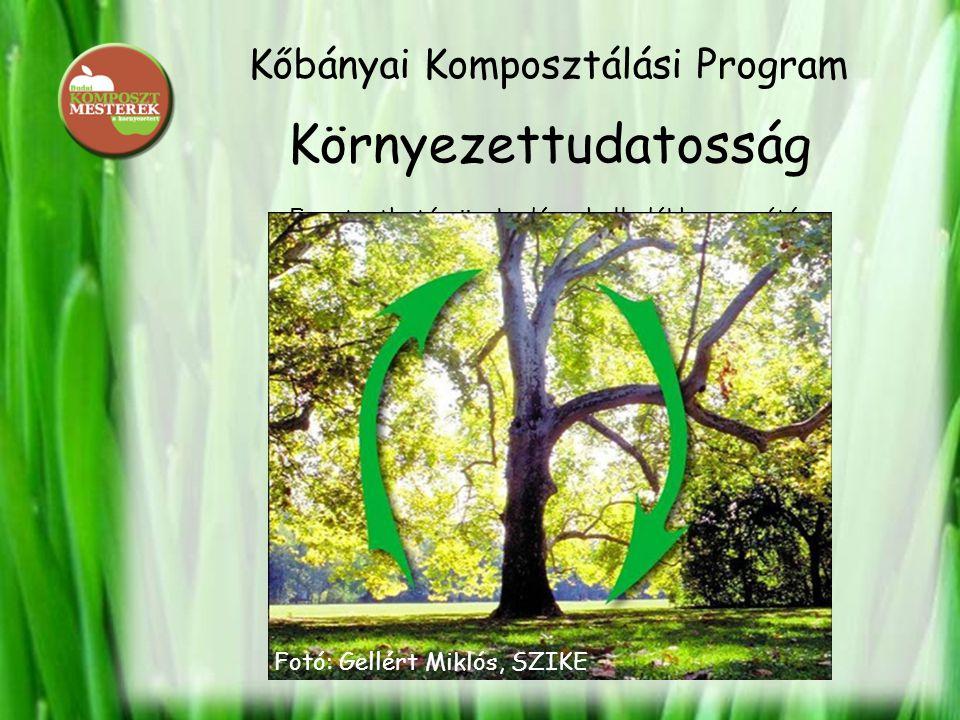 Kőbányai Komposztálási Program Környezettudatosság Fenntartható növekedés – hulladékhasznosítás Fotó: Gellért Miklós, SZIKE