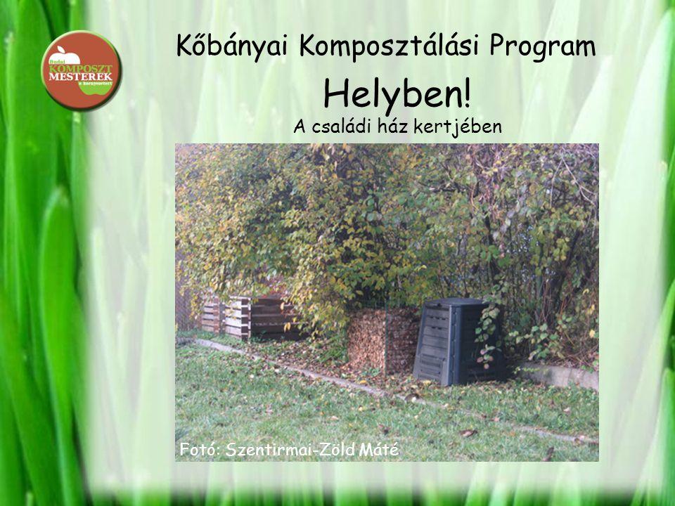 Kőbányai Komposztálási Program Helyben! A családi ház kertjében Fotó: Szentirmai-Zöld Máté