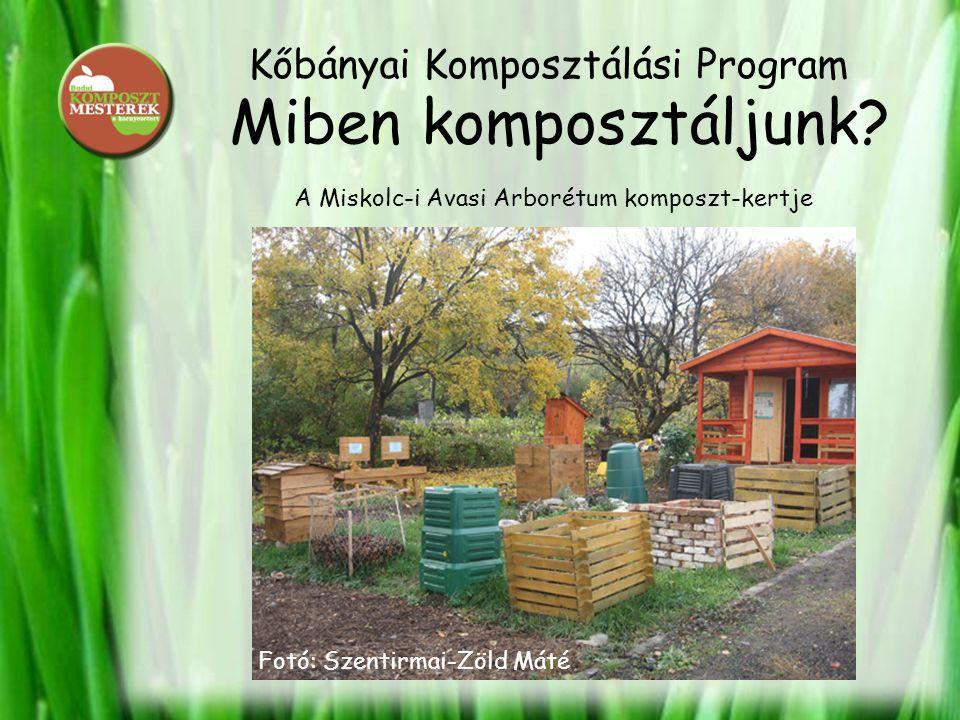 Kőbányai Komposztálási Program Miben komposztáljunk.