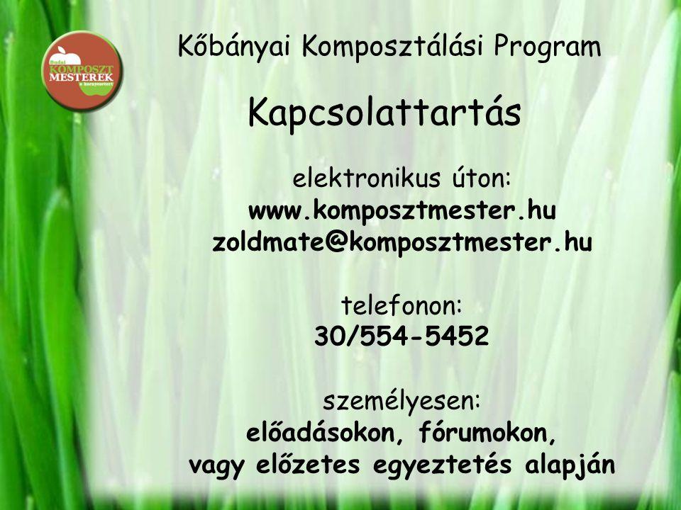 Kőbányai Komposztálási Program Kapcsolattartás elektronikus úton: www.komposztmester.hu zoldmate@komposztmester.hu telefonon: 30/554-5452 személyesen: előadásokon, fórumokon, vagy előzetes egyeztetés alapján