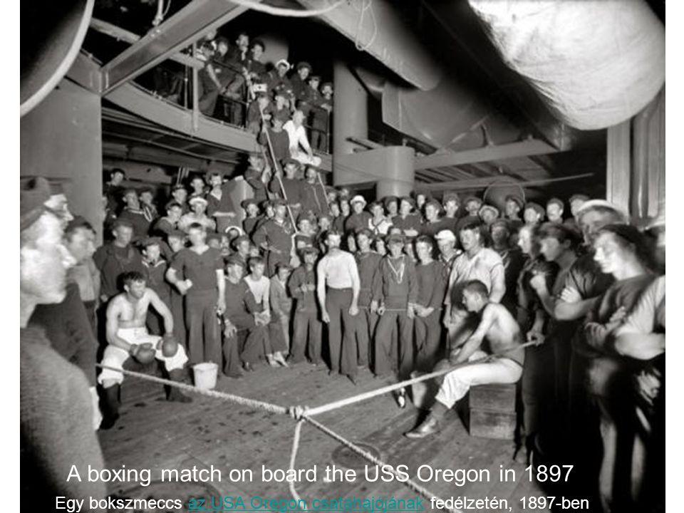 A boxing match on board the USS Oregon in 1897 Egy bokszmeccs az USA Oregon csatahajójának fedélzetén, 1897-benaz USA Oregon csatahajójának