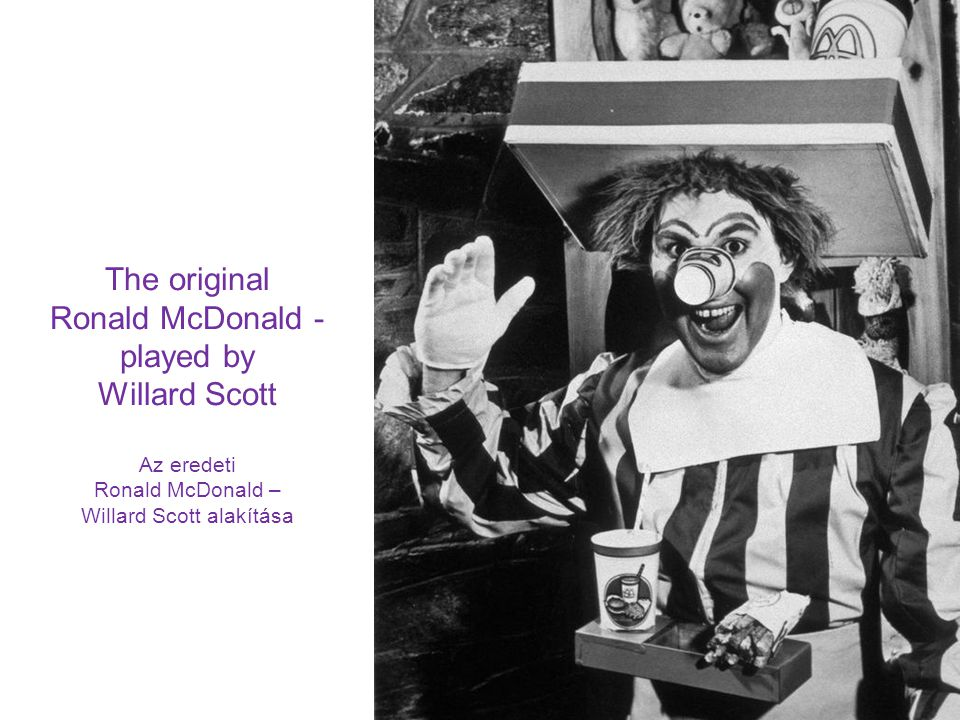 The original Ronald McDonald - played by Willard Scott Az eredeti Ronald McDonald – Willard Scott alakítása